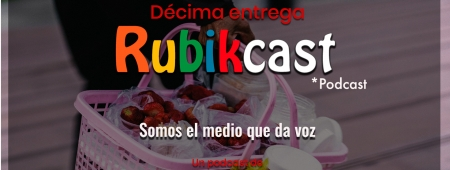 Décima entrega de Rubikcast