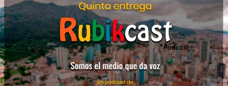 Quinta entrega de Rubikcast: el podcast de Rubik, choque informativo.