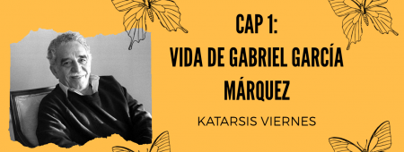 Capítulo 1 Vida de Gabriel García Márquez