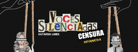 Voces silenciadas: Censura Informativa
