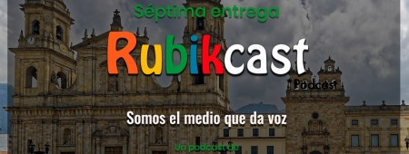 Séptima entrega de Rubikcast: el podcast de Rubik, choque informativo.